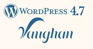 novedades, Sitio Web, Vaughan, Wordpress, WordPress 4.7, WordPress 4.7 ya está disponible