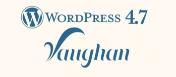 novedades, Sitio Web, Vaughan, Wordpress, WordPress 4.7, WordPress 4.7 ya está disponible